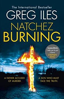Natchez Burning (Penn Cage, Book 4) by [Iles, Greg]