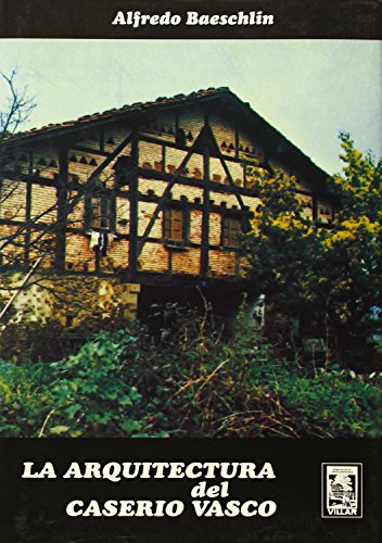 Descargar Libro Arquitectura Del Caserio Vasco,la Alfredo Baeschlin