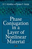 Phase Conjugation in a Layer of Nonlinear Material, Henk F. Arnoldus and Thomas F. George, 159454557X