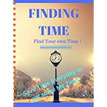 Time Management: 15 Quick Tips to Find your own time! Excel in Life by saving time tips!: Finding Me Time with Time Management Quick Tips