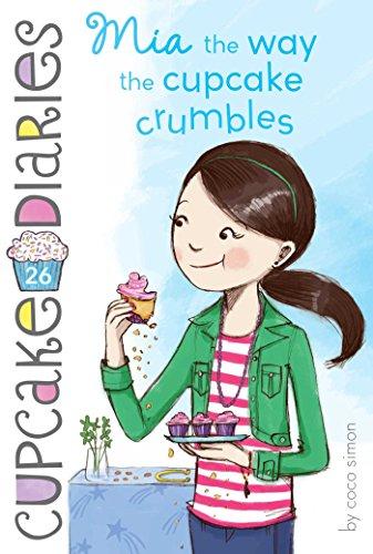 Mia the Way the Cupcake Crumbles (Cupcake Diaries)