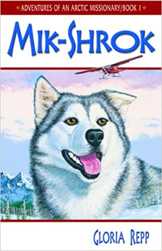 Mik Shrok - Adventures of an Arctic Missionary Series