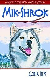 Mik-Shrok (Adventures of An Arctic Missionary, Book 1)