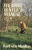 Treasure Hunter's Manual, Karl Von Mueller, 0915920093