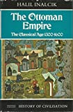 img - for The Ottoman Empire; The Classical Age, 1300-1600 (History of Civilization) book / textbook / text book