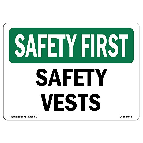 OSHA Safety First Sign - Safety Vests | Aluminum Sign | Protect Your Business, Construction Site, Warehouse & Shop Area |  Made in The USA (Safety Vests Legend)