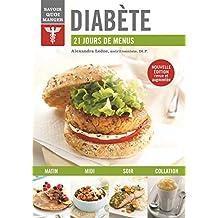 Diabète: 21 jours de menus (Savoir Quoi Manger)