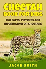 Cheetah Book for Kids: Fun Facts, Pictures and Information on Cheetahs