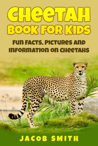 Cheetah Book for Kids: Fun Facts, Pictures and Information on Cheetahs by [Smith, Jacob]