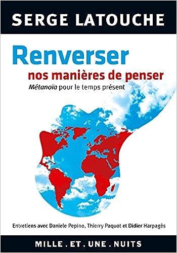 Livres gratuits Renverser nos manières de penser: Entretiens avec D. lPepino, Thierry Paquot et Didier Harpajès sur la genèse et la portée d'une pen epub pdf