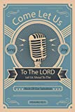 Come Let Us Sing Joy To The Lord Let Us Shout To