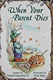 When Your Parent Dies, Daniel Fitzpatrick G., 0870294199