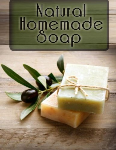 Natural Homemade Soap: The Ultimate Recipe Guide PDF