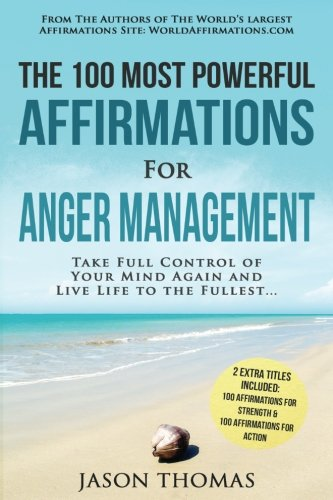 Affirmation   The 100 Most Powerful Affirmations for Anger Management   2 Amazing Affirmative Bonus Books Included for S