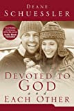 Devoted to God and Each Other, Deane Schuessler, 1606150537