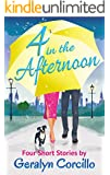 4 in the Afternoon: Four Romantic Comedy Short Stories