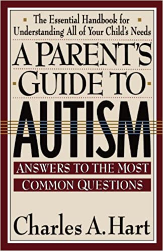 A Parent S Guide To Autism A Parents Guide To Autism Charles Hart