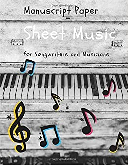 Music Sheet For Writing: For Musicians: Amanda Loredo