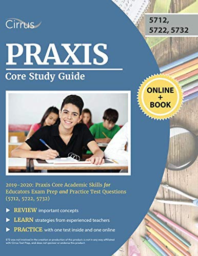 Praxis Core Study Guide 2019-2020: Praxis Core Academic Skills for Educators Exam Prep and Practice Test Questions (5712, 5722, 5732) (Core Academic Skills For Educators Practice Test)