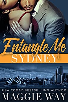 Sydney: A Bad Boy International Romance (Entangle Me Book 1) by [Way, Maggie]
