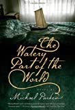 The Watery Part of the World, Michael Parker, 1565126823
