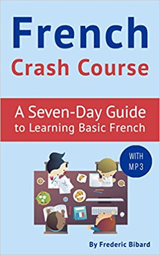 Amazon french crash course a seven day guide to learning basic french crash course a seven day guide to learning basic french with audio french lessons french lessons kindle book 1 kindle edition fandeluxe Gallery