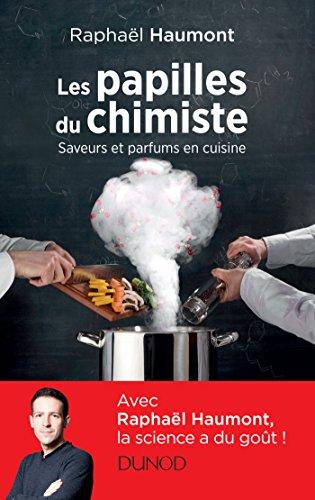 Les Papilles du Chimiste: Saveurs et Parfums En Cuisine