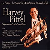 Emerging and Celebrated Repertoire for Solo Saxophone and Symphonic Band, Vol. 3: La sonorite (A Tribute to Marcel Mule) by Harvey Pittel (2004-01-01)