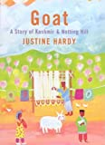 img - for Goat: A Story of Kashmir and Notting Hill by Justine Hardy (2000-06-01) book / textbook / text book