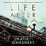 Life After: A Novel | Katie Ganshert
