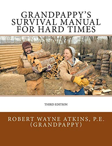 - Grandpappy's Survival Manual for Hard Times