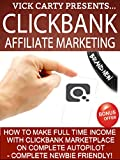 Absolutely Everything You Need To Make Full Time Income With Clickbank Marketplace On Complete Autopilot - Complete Newbie FriendlyINTRODUCING - CLICKBANK AFFILIATE MARKETINGToday only, get this Amazon bestseller for just $2.99. Regularly pr...