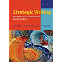 Strategic Writing: Multimedia Writing for Public Relations, Advertising, and More (3rd Edition)