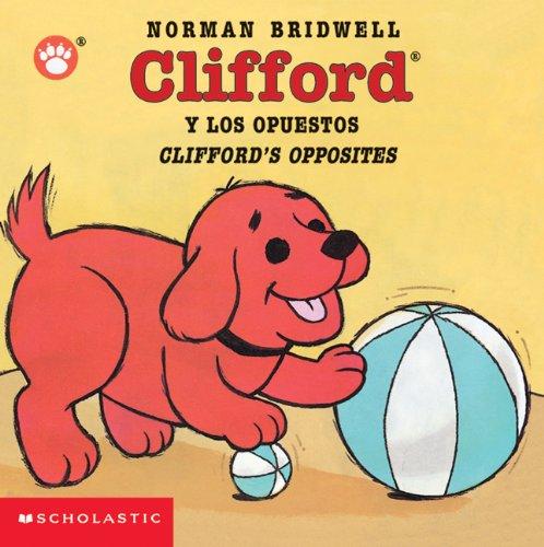 Clifford Y Los Opuestos / Clifford's Opposites (Spanish Edition) PDF