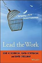 Lead the Work: Navigating a World Beyond Employment