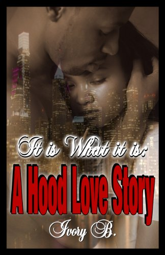 it is what it is a hood love story kindle edition by ivory b