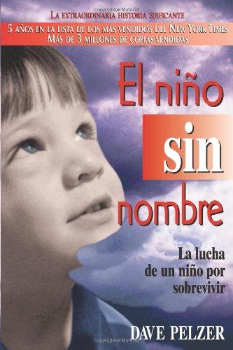 El Niño Sin Nombre: La lucha de un niño por sobrevivir (Spanish Edition) [Dave Pelzer] (Tapa Blanda)