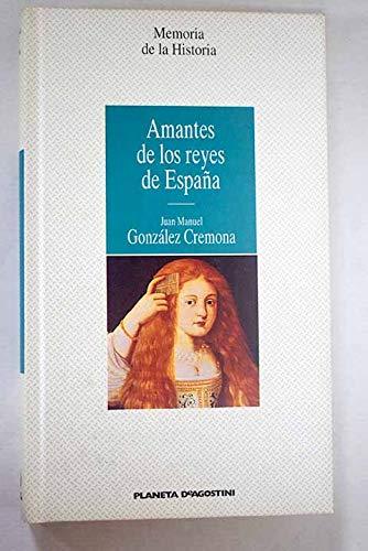Amantes de los Reyes de España: Amazon.es: González Cremona, Juan Manuel: Libros