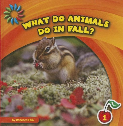 What Do Animals Do in Fall? (21st Century Basic Skills Library: Let's Look at Fall) pdf epub