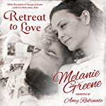 Retreat to Love | Melanie Greene