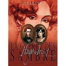 GUERRE DES SAMBRE T01 (LA) : HUGO & IRIS 1830-1842 PREMIÈRE GÉNÉRATION