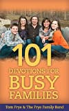 101 Devotions for Busy Families, Tom Frye, 0989372251