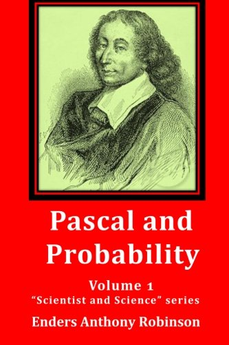 """Pascal and Probability: Volume 1 in the """"Scientist and Science"""" series"""