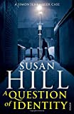 """A Question of Identity - Simon Serrailler Book 7"" av Susan Hill"