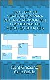 img - for UNA LISTA DE VERIFICACI N PARA REALIZAR REVISIONES A LOS DISE OS DE MODELOS DE DATOS (Better Data Modeling n  2) (Spanish Edition) book / textbook / text book
