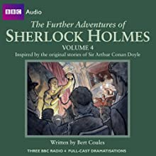 The Further Adventures of Sherlock Holmes: Volume 4 Radio/TV Program by Bert Coules Narrated by Clive Merrison, Andrew Sachs,  Full Cast