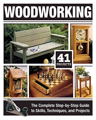 (Woodworking: The Complete Step-by-Step Guide to Skills, Techniques, and Projects (Fox Chapel Publishing) Over 1,200 Photos & Illustrations, 41 Complete Plans, Easy-to-Follow Diagrams & Expert Guidance)
