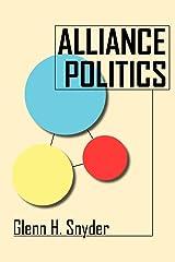 Alliance Politics (Cornell Studies in Security Affairs) Paperback