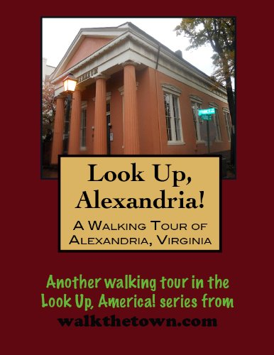 A Walking Tour of Alexandria, Virginia (Look Up, America!)