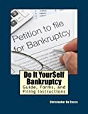 Do It Yourself Bankruptcy Guide, Forms, and Filing Instructions